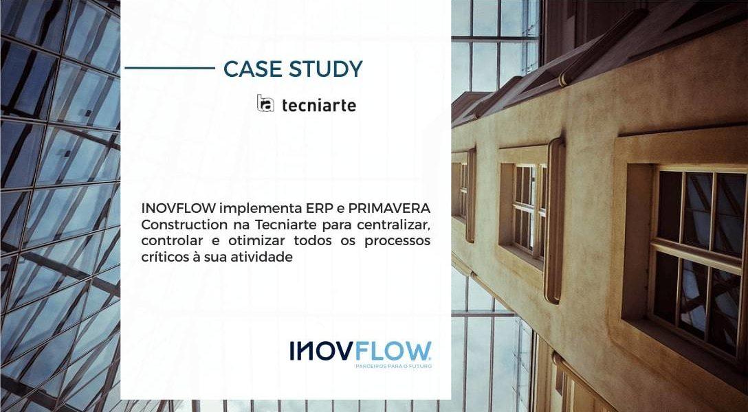 INOVFLOW IMPLEMENTA ERP E PRIMAVERA CONSTRUCTION NA TECNIARTE