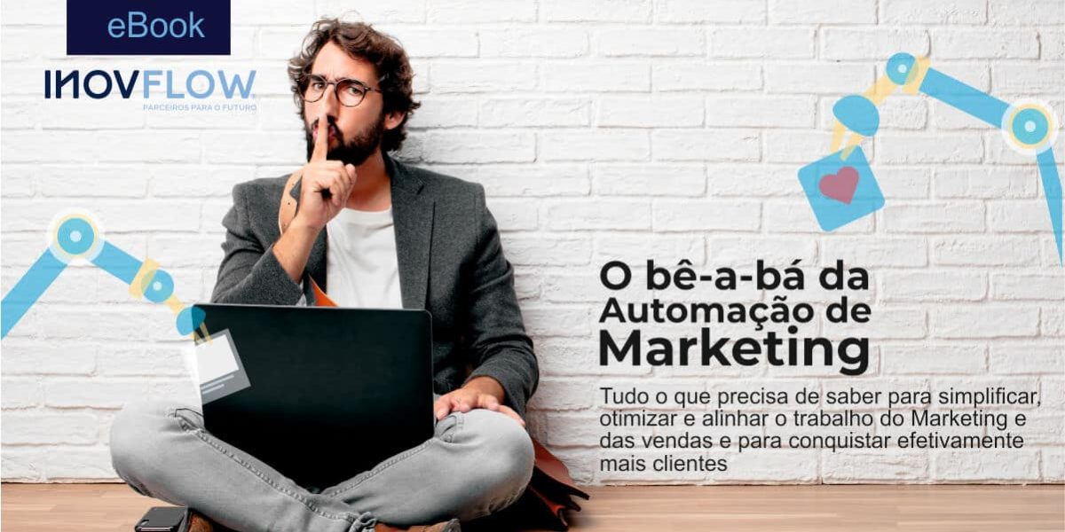EBOOK GRATUITO: O BÊ-A-BÁ DA AUTOMAÇÃO DE MARKETING