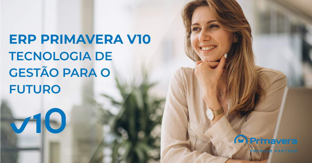 ERP PRIMAVERA V10 – TECNOLOGIA DE GESTÃO PARA O FUTURO