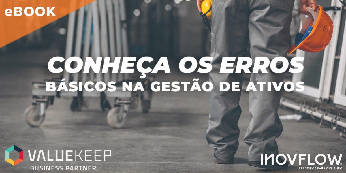 EBOOK GRATUITO CONHEÇA OS ERROS BÁSICOS NA GESTÃO DE ATIVOS