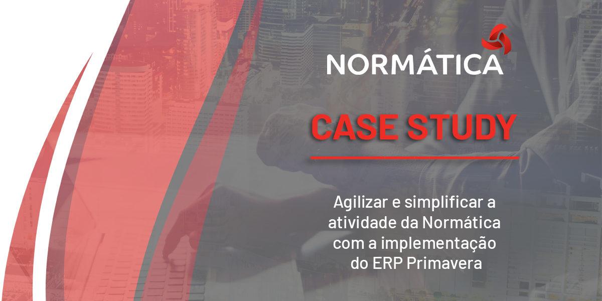 AGILIZAR E SIMPLIFICAR A ATIVIDADE DA NORMÁTICA COM A IMPLEMENTAÇÃO DO ERP PRIMAVERA