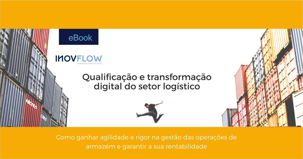 EBOOK GRATUITO- QUALIFICAÇÃO E TRANSFORMAÇÃO DIGITAL DO SETOR LOGÍSTICO