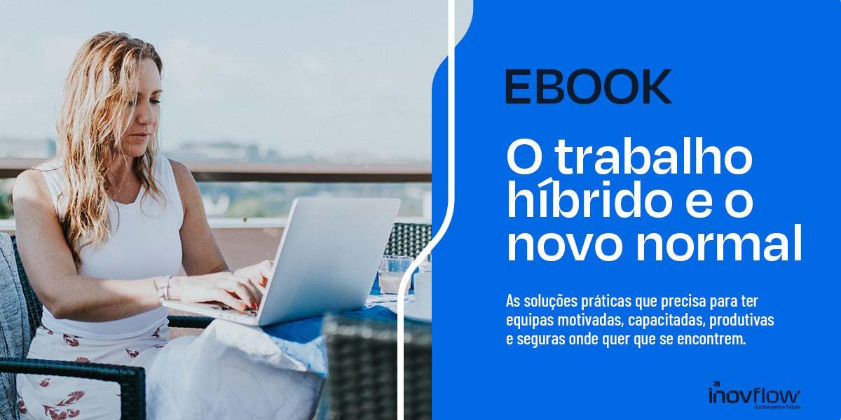 ebook o trabalho híbrido e o novo normal - inovflow business solutions