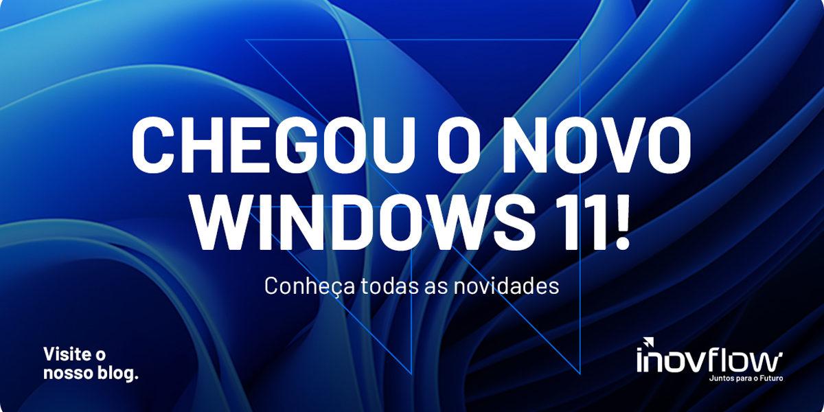 windows 11 - conheça as novidades